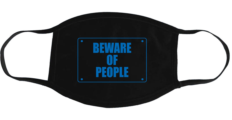 Beware of People - Face Mask