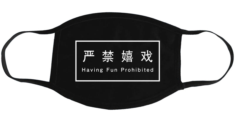 Having Fun Prohibited - Face Mask