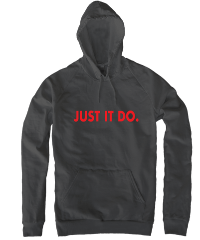 Just It Do - Hoodie