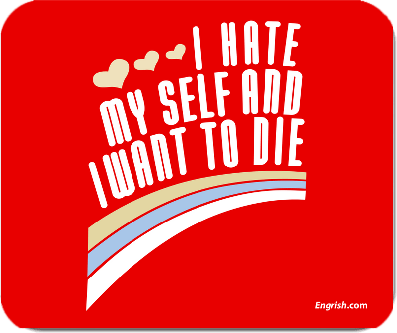 I Hate Myself - Mousepad