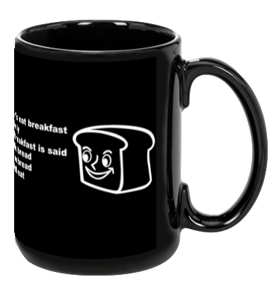 It is Bread - Mug