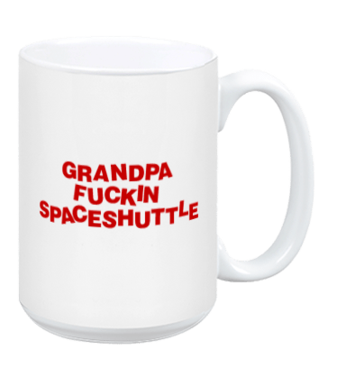 Grandpa F*ckin Spaceshuttle - Mug