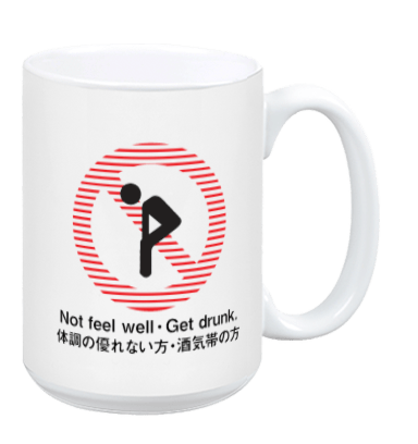 Not Feel Well Get Drunk - Mug
