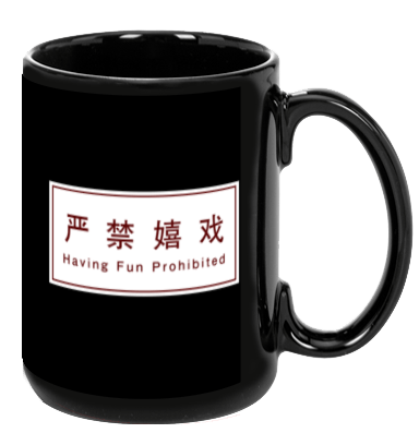 Having Fun Prohibited - Mug