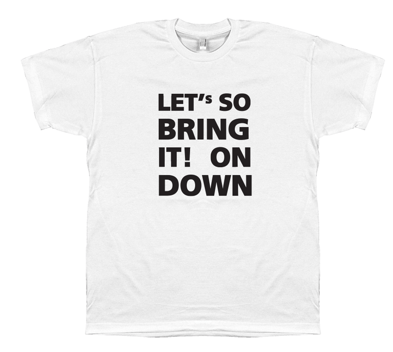 Let's So Bring It! - T-shirt