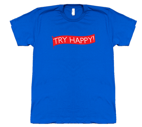 Try Happy! T-shirt