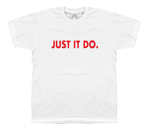 Just It Do - T-shirt