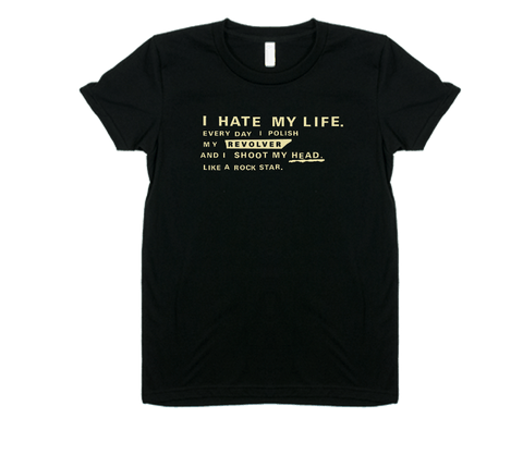 I Hate my Life - Women's Tee