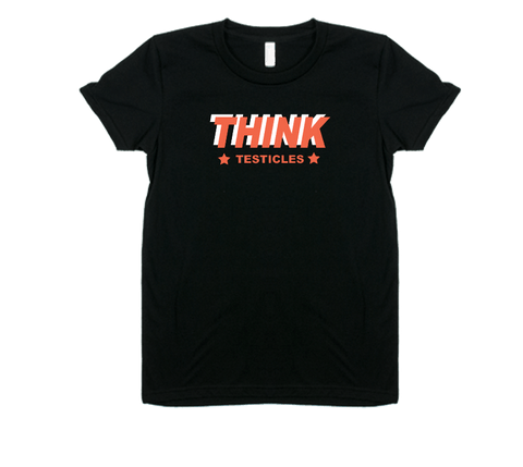 Think Testicles - Women's Tee