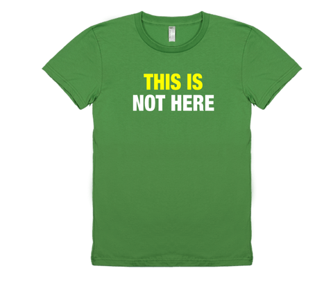 This is Not Here - Women's Tee