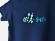 Load image into Gallery viewer, Close up of Wild One T-shirt