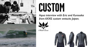 Interview with Kurosaka and Eric of AXXE Wetsuits. The best custom built wetsuits we have come across!