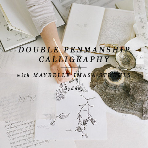 DOUBLE PENMANSHIP  SYDNEY - BEGINNER + ADVANCED CALLIGRAPHY