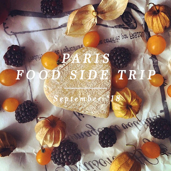 PARIS FOOD SIDE TRIP 8 - 10 SEPTEMBER 2018
