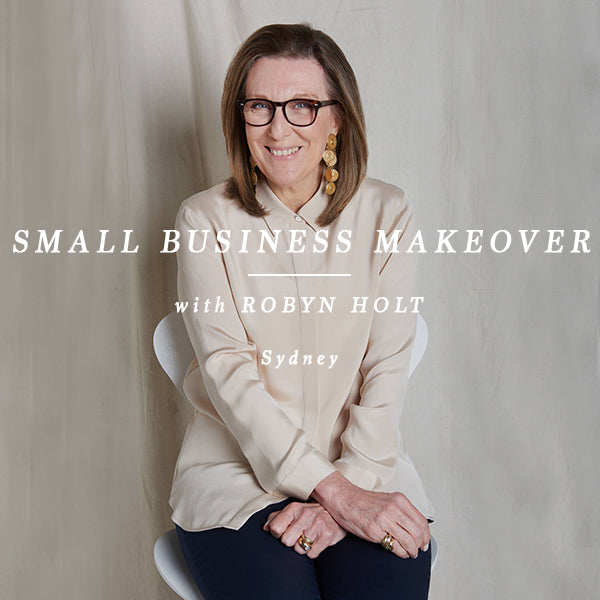 ROBYN HOLT SMALL BUSINESS MAKEOVER - SYDNEY 16 JUNE 2018