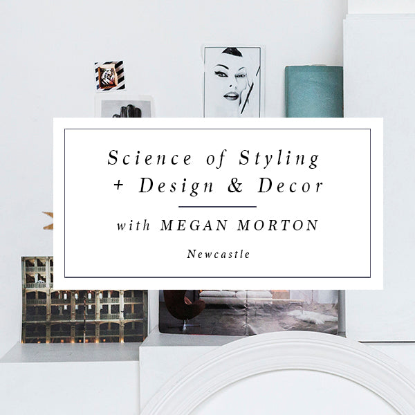SCIENCE OF STYLING + DESIGN & DECOR BUNDLE - NEWCASTLE 7 - 8 APRIL 2018