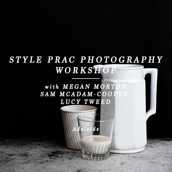 STYLE PRAC PHOTOGRAPHY WORKSHOP - ADELAIDE 27 JULY 2019