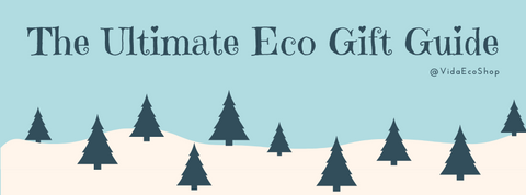 The Ultimate Eco Gift Guide