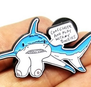 Shark Boobies Trick limited edition pin