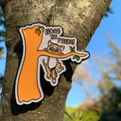 Limited Edition HANG IN THERE Pin and Sticker