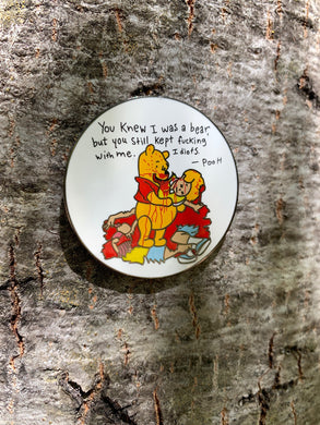 YOU KNEW I WAS A BEAR PIN