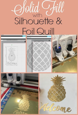 HOW TO GET A SOLID FOIL FILL WITH FOIL QUILL AND SILHOUETTE