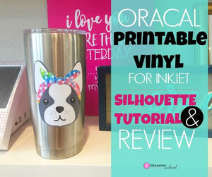 ORACAL PRINTABLE VINYL FOR INKJET PRINTERS: REVIEW AND BEGINNER SILHOUETTE TUTORIAL