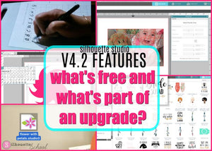 Silhouette Studio V4.2 Features: Which Software Upgrade Do You Need