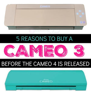 WHY NOW MAY BE THE BEST TIME EVER TO BUY A SILHOUETTE CAMEO 3