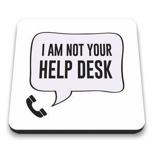 I Am Not Your Help Desk Coaster