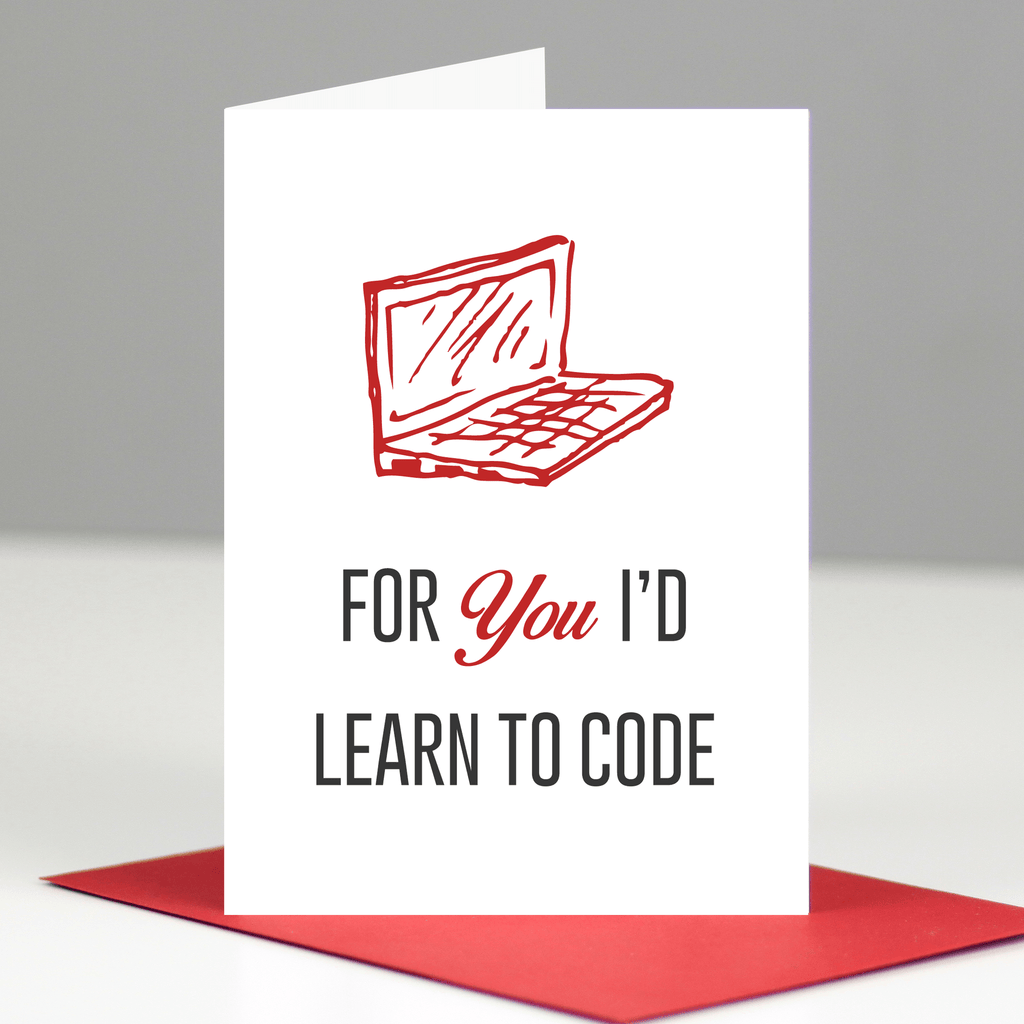 For You I'd Learn To Code