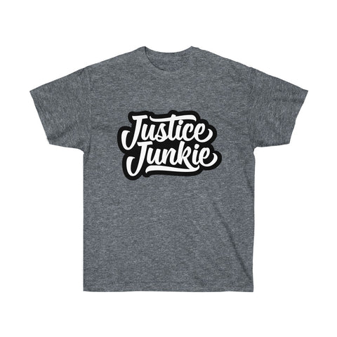 Justice Junkie - Unisex Ultra Cotton Tee