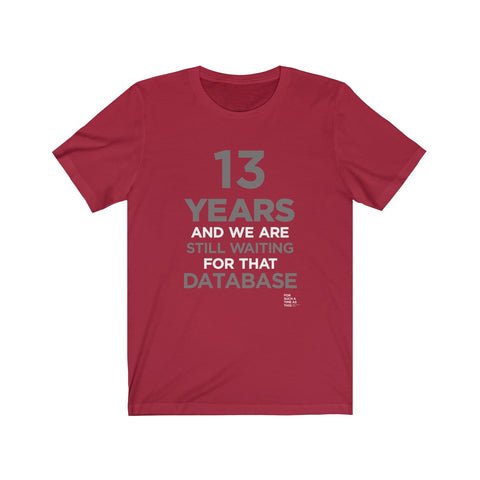 13 YEARS WAITING - Unisex Jersey Short Sleeve Tee