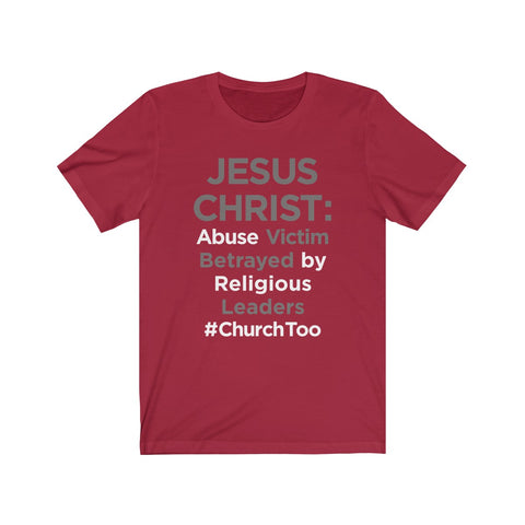 JESUS CHRIST: ABUSE VICTIM - Unisex Jersey Short Sleeve Tee