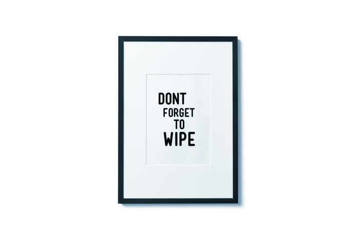 DON'T FORGET TO WIPE ART