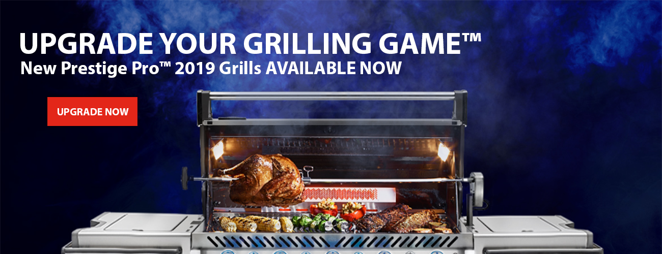Upgrade Your Grilling Game™ NEW Prestige Pro™ 2019 GRILLS AVAILABLE NOW