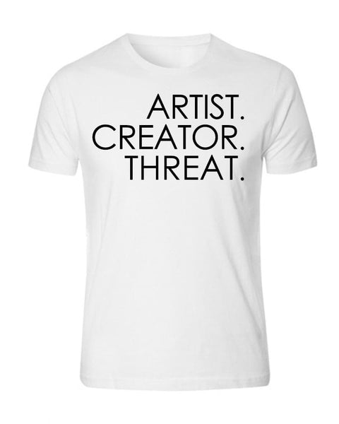 Artist. Creator. Threat. tee, white - Dopeciety
