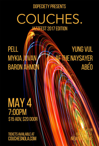 5/4: COUCHES. Jazzfest 2017 ft PELL, Mykia Jovan, AF THE NAYSAYER, Yung vul, Baron Ahmon, Abéo
