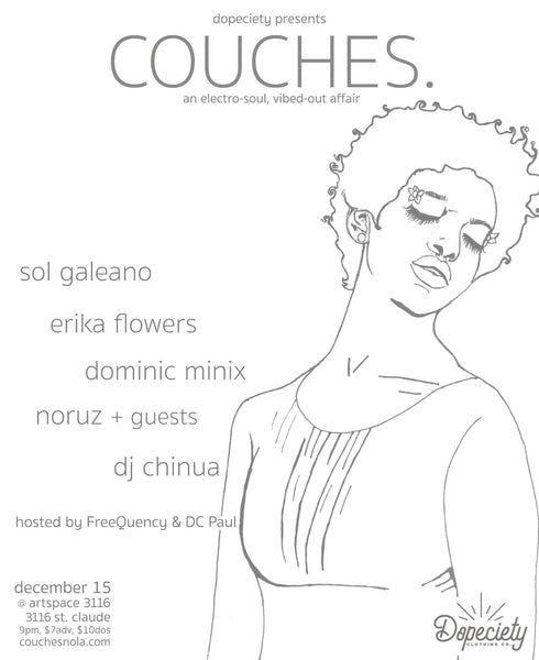 12/15: COUCHES. ft Sol Galeano, Erika Flowers, Dominic Minix, Noruz, DJ Chinua