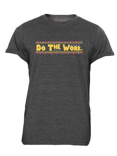 Do The Work Rolled Cuff Unisex Tee