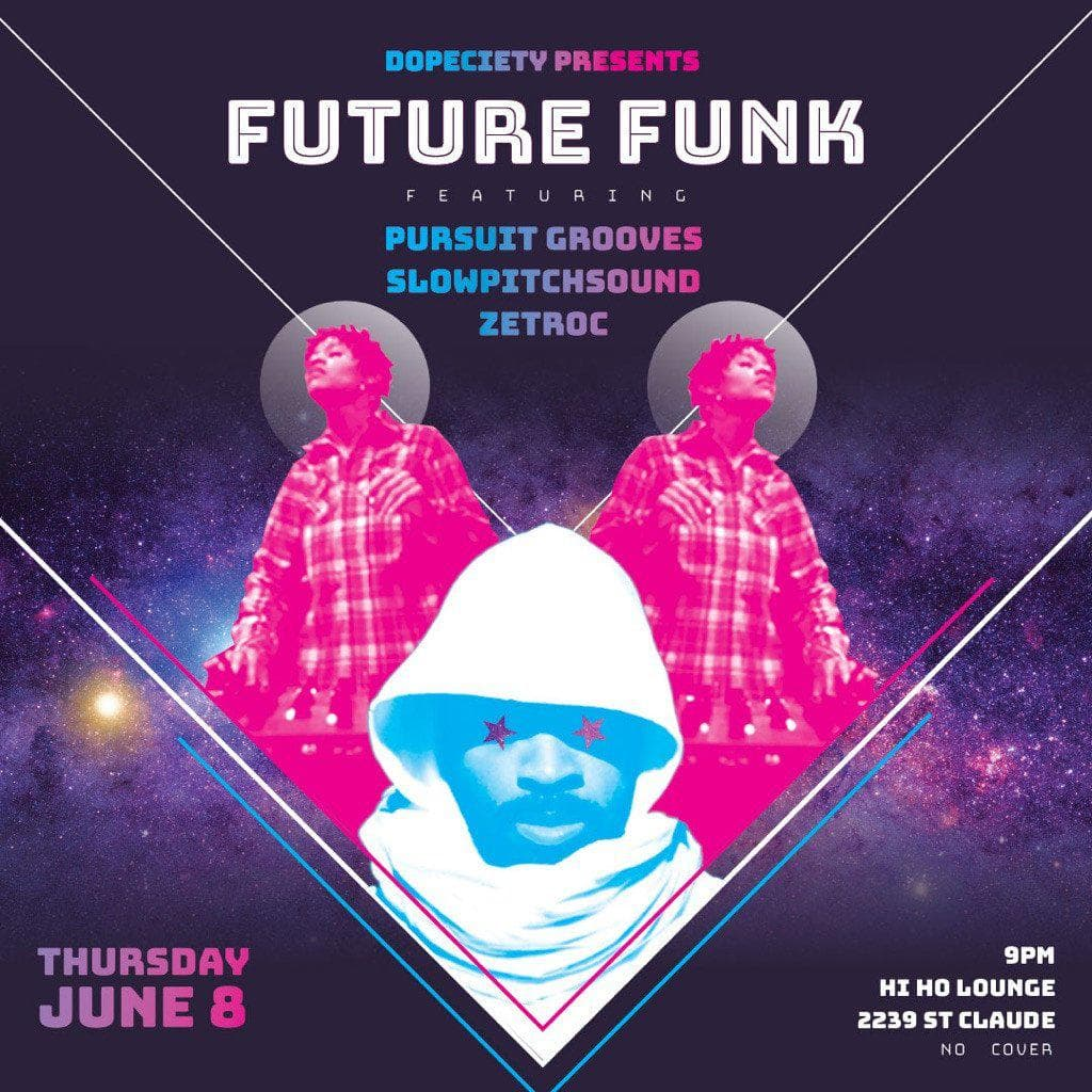 6/8: FUTURE FUNK ft Pursuit Grooves, SlowPitchSound, Zetroc