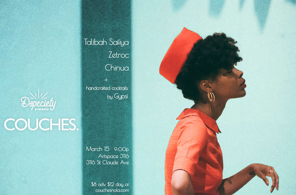 3/15: Couches. ft Talibah Safiya, Zetroc, Chinua