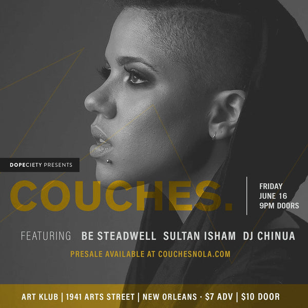6/16: COUCHES. ft Be Steadwell, Sultan Isham, DJ Chinua