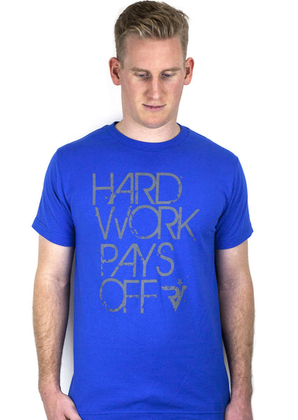 HARD WORK PAYS OFF Tee.