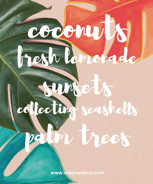 coconuts fresh lemonade sunsets collecting seashells palm trees quote