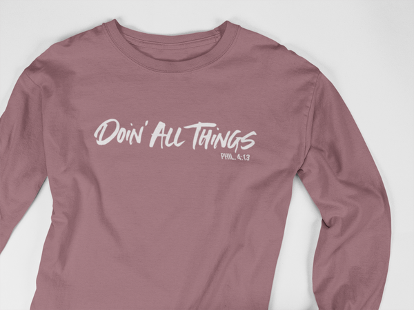 Doin' All Things Long Sleeve Tee