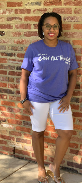 Mom's Limited Edition Doin' All Things Shirt - Lavender