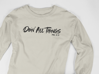 Doin' All Things Long Sleeve