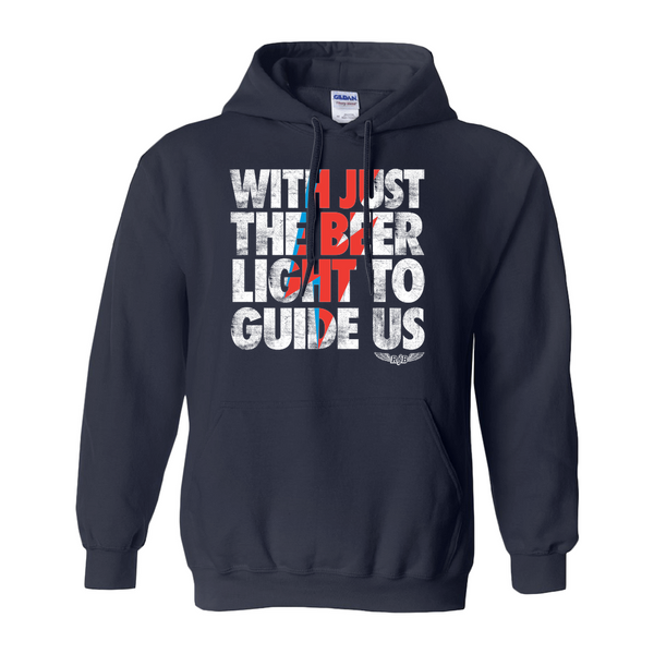 With Just the Beer Light to Guide Us (Hoodie)