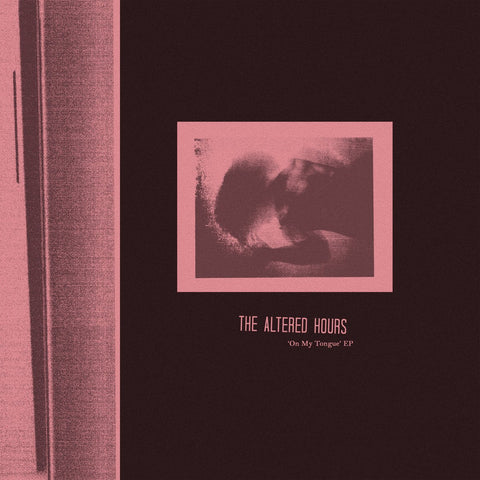 "The Altered Hours - On My Tongue 12"" EP"
